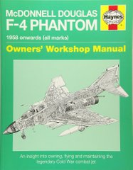 "Книга ""McDonnell Douglas F-4 Phantom 1958 Onwards (all marks): Owners' Workshop Manual"" by Ian Black (на английском языке)"