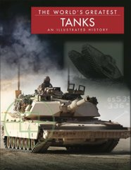 "Книга ""The World's Greatest Tanks. An Illustrated History"" by Michael E. Haskew (на английском языке)"