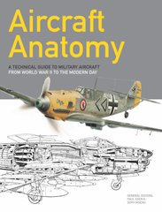 "Книга ""Aircraft Anatomy: A technical guide to military aircraft from World War II to the modern day"" by Paul E Eden (на английском языке)"