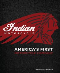 "Книга ""Indian Motorcycle. America's first motorcycle company"" Darwin Holmstrom (на английском языке)"