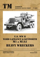 "Монография ""US WWII Ward Lafrance and Kenworth M1 and M1A1 heavy wreckers"" Michael Franz (Tankograd technical manual series #6029)"
