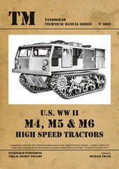 "Монография ""US WWII M4, M5 and M6 high speed tractors"" Michael Franz (Tankograd technical manual series #6002)"